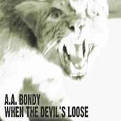 A.A. Bondy: When The Devil's Loose