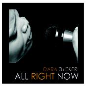 Dara Tucker: All Right Now