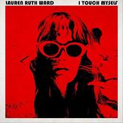 Lauren Ruth Ward: I Touch Myself