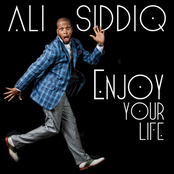 Ali Siddiq: Enjoy Your Life