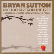 Bryan Sutton: Not Too Far From The Tree