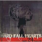 Hard Fall Hearts: Last 24 Hours