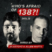 Blastoyz: Who's Afraid Of 138?!, Vol. 3 (Mixed by Blastoyz & Allen Watts)