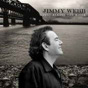 Jimmy Webb: Just Across The River