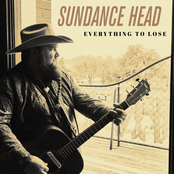 Sundance Head: Everything To Lose