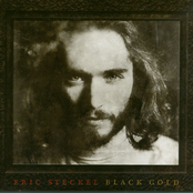 Eric Steckel: Black Gold