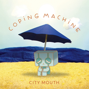 City Mouth: Coping Machine