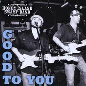 Honey Island Swamp Band: Good to You