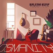 Balkan Bump: Osmanity