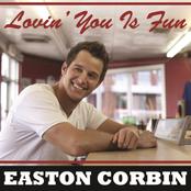 Easton Corbin: Lovin' You Is Fun