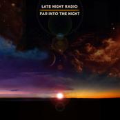 Late Night Radio: Far Into The Night