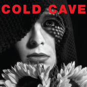 Cold Cave: Cherish The Light Years