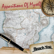 Apparitions Of Myself: Reach You