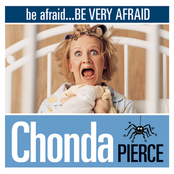 Chonda Pierce: Be Afraid...Be Very Afraid