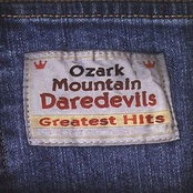 The Ozark Mountain Daredevils: Greatest Hits
