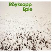 Royksopp - Eple