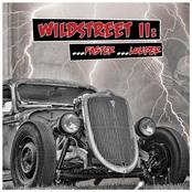 Wildstreet: Wildstreet II . . . Faster . . . Louder!
