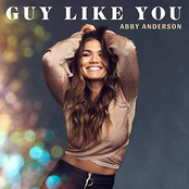 Abby Anderson: Guy Like You