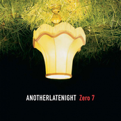 Late night Tales: Another Late Night - Zero 7