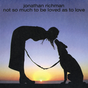 Jonathan Richman: Not So Much To Be Loved As To Love