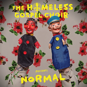 The Homeless Gospel Choir: Presents: Normal