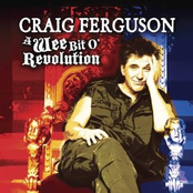 Craig Ferguson: A Wee Bit O'Revolution