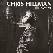 Chris Hillman: Bidin' My Time