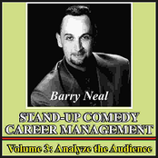 Barry Neal: Stand-Up Comedy Career Management, Vol. 3: Analyze the Audience