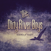 Dirty River Boys: Science Of Flight