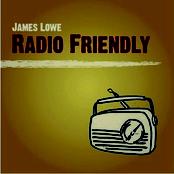 James Lowe: Radio Friendly