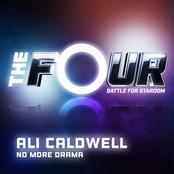Ali Caldwell: No More Drama (The Four Performance)