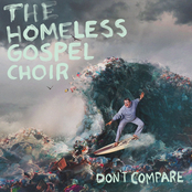 The Homeless Gospel Choir: Don't Compare