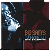 Big Sam's Funky Nation: Birth Of A Nation