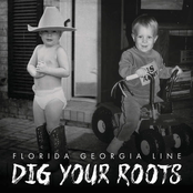 Florida Georgia Line: Dig Your Roots