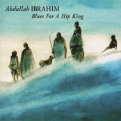 Abdullah Ibrahim: Blues For A Hip King