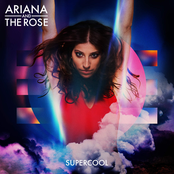 Ariana and The Rose: Supercool