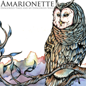Amarionette: Dangerous Times and My Dangerous Ways