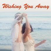 Wishing You Away