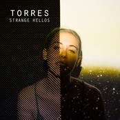 Torres: Strange Hellos