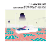 Deadcrush (feat. Danny Brown) [The Alchemist x Trooko Version]