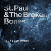 St. Paul and The Broken Bones: All I Ever Wonder
