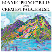 Bonnie Prince Billy: Greatest Palace Music