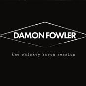 Damon Fowler: The Whiskey Bayou Session