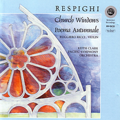 Pacific Symphony Orchestra: Respighi: Church Windows /Poema Autunnale