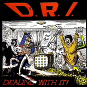 D.R.I: Dealing With It