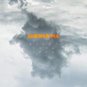 Jagwar Ma: Every Now & Then