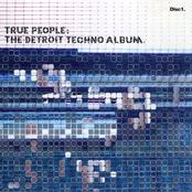 True People: The Detroit Techno Album