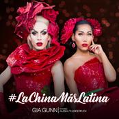 Gia Gunn: #LaChinaMasLatina (feat. Alaska Thunderfuck) - Single