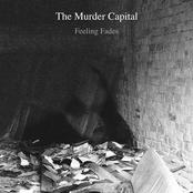 The Murder Capital: Feeling Fades