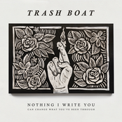 Trash Boat: Nothing I Write You Can Change What You've Been Through